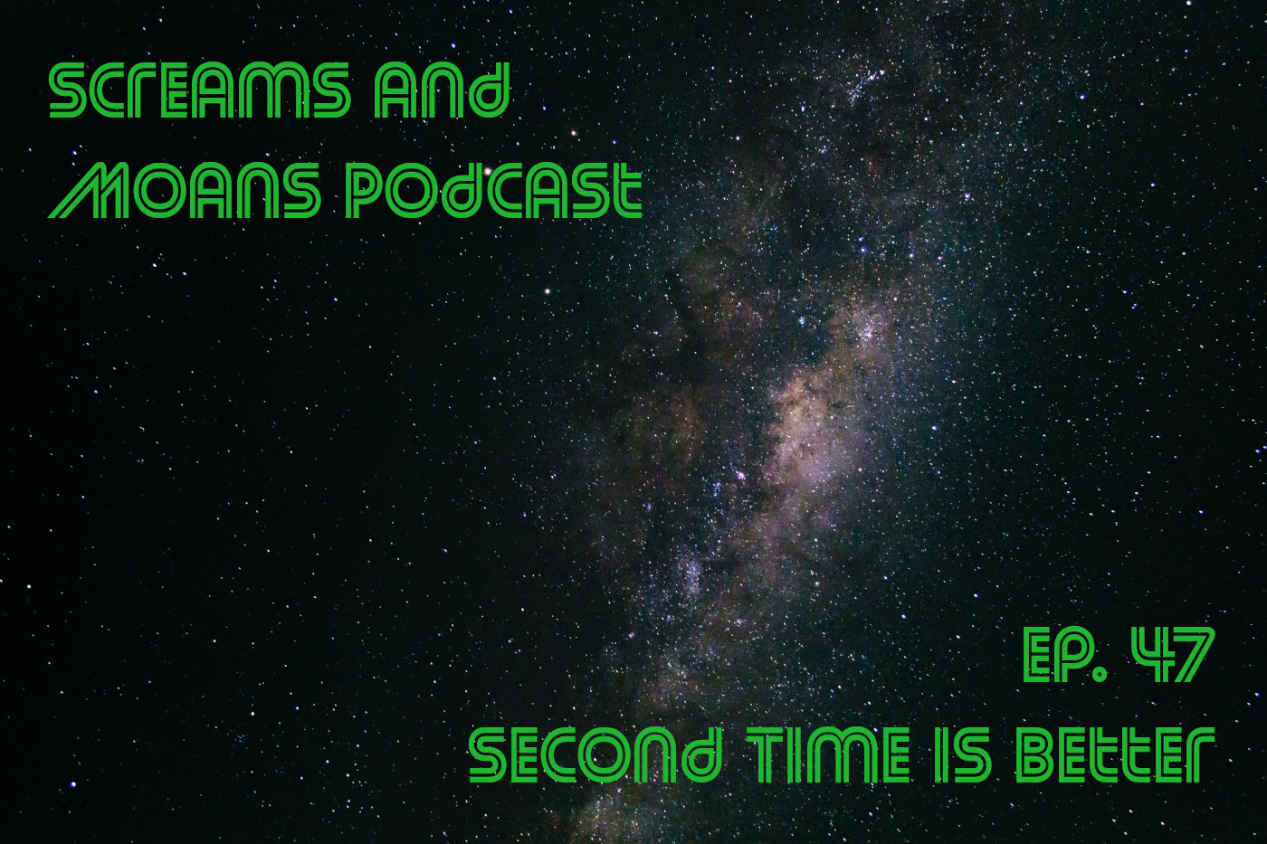 Galaxy with Screams and Moans Podcast and episode title in neon green.